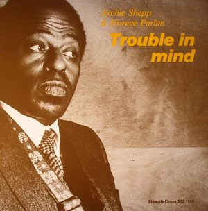 SHEPP, Archie/HORACE PARLAN - Trouble In Mind