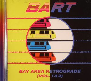 VARIOUS - BART: Bay Area Retrograde Vol 1 & 2