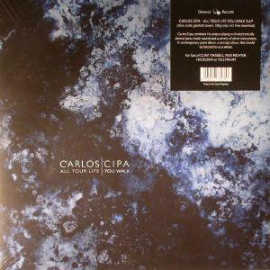 CIPA, Carlos - All Your Life You Walk