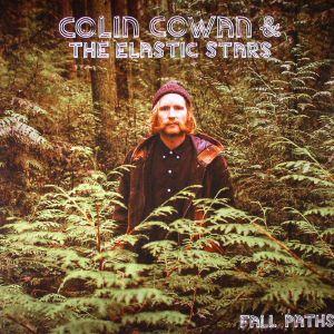 COWAN, Colin & THE ELASTIC STARS - Fall Paths
