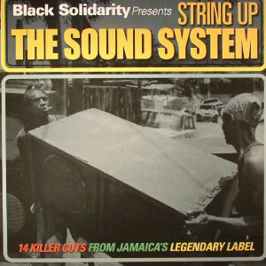 VARIOUS - Black Solidarity presents String Up The Sound System