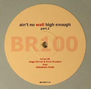 JULIAN M/ANGE SIDDHAR/ILLAN NICCIANI/JEPE/SALVATORE FREDA - Ain't No Wall High Enough Part 2