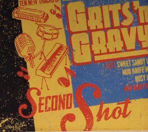GRITS N GRAVY - Second Shot