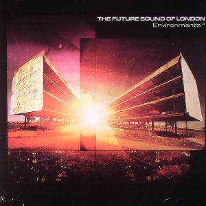 FUTURE SOUND OF LONDON, The - Environments 4
