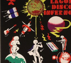 VARIOUS - Lagos Disco Inferno: The Cosmic Return Vol 2