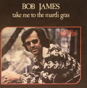 JAMES, Bob - Take Me To The Mardi Gras