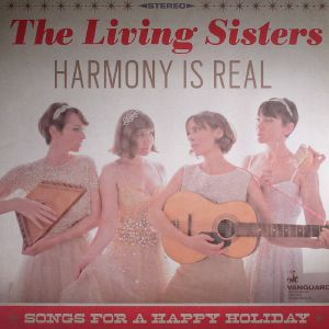 LIVING SISTERS, The - Harmony Is Real: Songs For A Happy Holiday