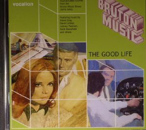 GRAY, Steve/DAVID LINDUP/JOHNNY PEARSON/KEITH MANSFIELD/VARIOUS - The Good Life: Sophisticated Sounds From The Bruton Music Library 1978-1985