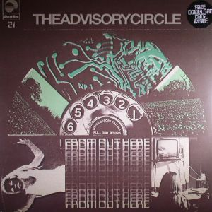 ADVISORY CIRCLE, The - From Out Here