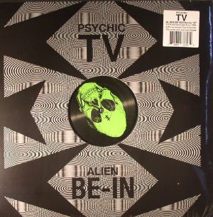 PSYCHIC TV - Alien Be In