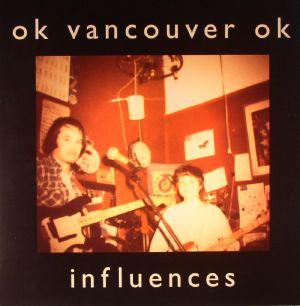 OK VANCOUVER OK - Influences