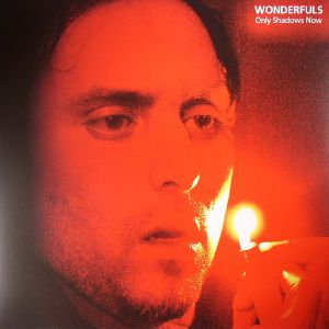 WONDERFULS - Only Shadows Now