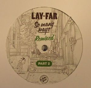 LAY FAR - So Many Ways Remixed Part 2
