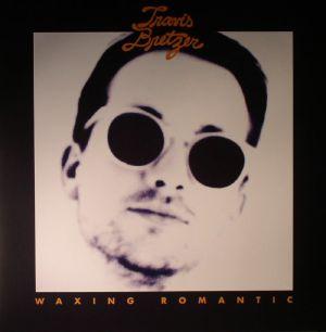 BRETZER, Travis - Waxing Romantic