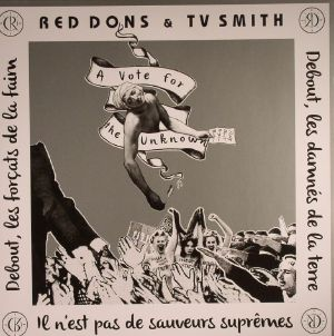 RED DONS/TV SMITH - A Vote For The Unknown