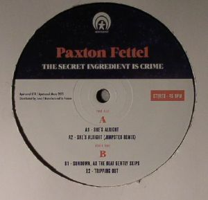 FETTEL, Paxton - The Secret Ingredient Is Crime EP (incl. Jimpster remix)