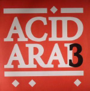 ACID ARAB/GILB R BEESAN RUM/SOCIETY OF SILENCE/AN I/CAPABLANCA - Acid Arab Collections EP 03