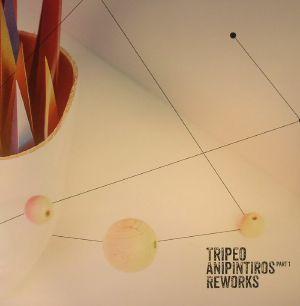 TRIPEO - Anipintiros Reworks Part 1