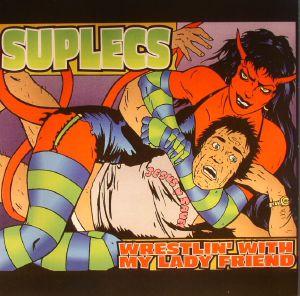 SUPLECS - Wrestlin' With My Lady Friend