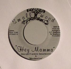 FRANKLIN SMALLWOOD, George/MARSHMELLOW - Hey Mamma