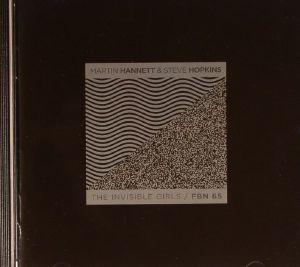 HANNETT, Martin/STEVE HOPKINS - The Invisible Girls