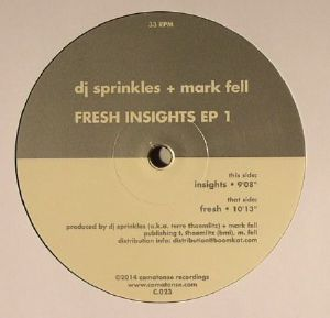 DJ SPRINKLES/MARK FELL - Fresh Insights EP 1