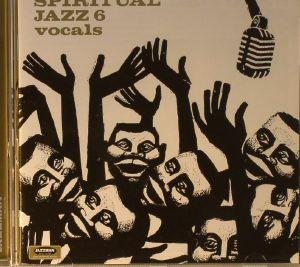 VARIOUS - Spiritual Jazz 6: Vocals