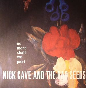 CAVE, Nick & THE BAD SEEDS - No More Shall We Part