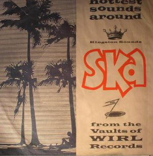 SKATALITES, The/JOHNNY MOORE/ROLAND ALPHONSO/DON DRUMMOND - Ska From The Vaults Of Wirl Records