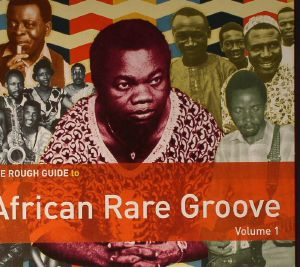 VARIOUS - The Rough Guide To African Rare Groove Volume 1