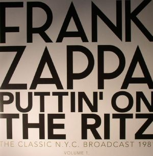 ZAPPA, Frank - Puttin On The Ritz: The Classic NYC Broadcast 1981: Volume 1