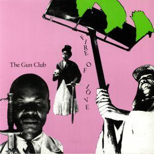 GUN CLUB, The - Fire Of Love