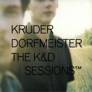 KRUDER & DORFMEISTER/VARIOUS - The K&D Sessions (remastered)
