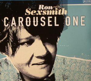 SEXSMITH, Ron - Carousel One
