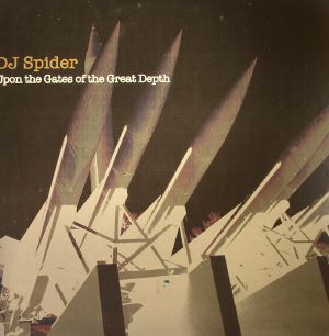 DJ SPIDER - Upon The Gates Of The Great Depth