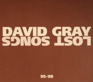 GRAY, David - Lost Songs 95-98
