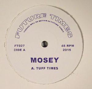 MOSEY - Tuff Times