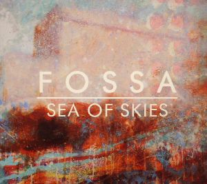 FOSSA - Sea Of Skies