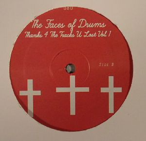 FACES OF DRUMS, The - Thanks 4 The Tracks U Lost Vol 1