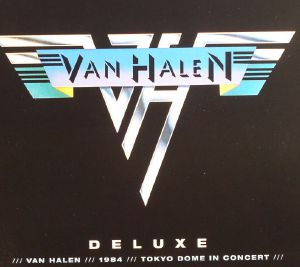 VAN HALEN - Van Halen/1984/Tokyo Dome In Concert (Deluxe)