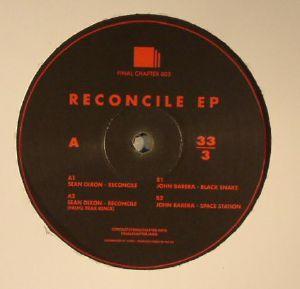 DIXON, Sean/JOHN BARERA - Reconcile EP (incl. Palms Trax remix)