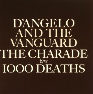 D'ANGELO/THE VANGUARD - The Charade (Record Store Day 2015)