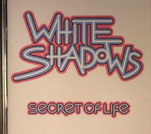 WHITE SHADOWS - Secret Of Life