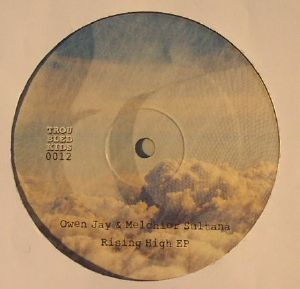 OWEN JAY & MELCHIOR SULTANA - Rising High EP
