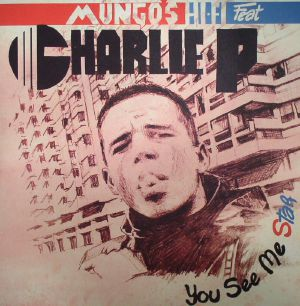 MUNGO'S HI FI feat CHARLIE P - You See Me Star