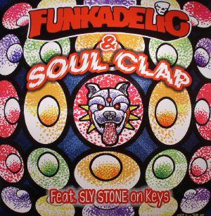 FUNKADELIC/SOUL CLAP - First Ya Gotta Shake The Gate
