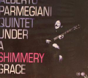 ALBERTO PARMEGIANI QUINTET - Under A Shimmery Grace