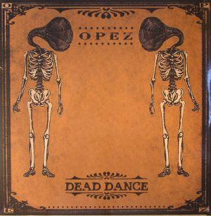 OPEZ - Dead Dance