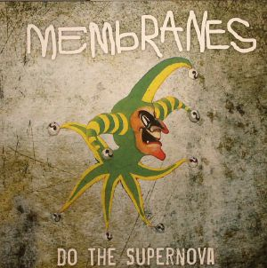 MEMBRANES, The - Do The Supernova (Record Store Day 2015)