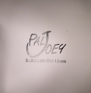 PAL JOEY - Between The Lines (Record Store Day 2015)